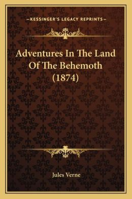 Adventures in the Land of the Behemoth (1874)