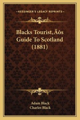 Blacks Tourist s Guide To Scotland (1881)