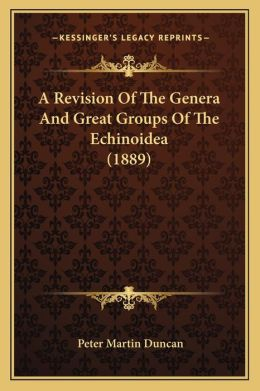 A Revision of the Genera and Great Groups of the Echinoidea (1889)