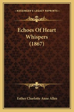 Echoes Of Heart Whispers (1867)