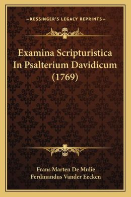 Examina Scripturistica In Psalterium Davidicum (1769)
