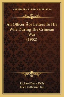 An Officera Acentsacentsa A-Acentsa Acentss Letters to Hisan Officera Acentsacentsa A-Acentsa Acentss Letters to His Wife During the Crimean War (190