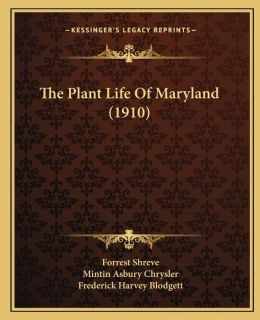 The Plant Life Of Maryland (1910)