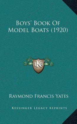 Boys Book Of Model Boats (1920)