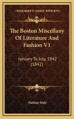 The Boston Miscellany Of Literature And Fashion V1: January To July, 1842 (1842)
