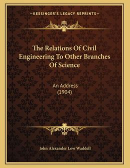 The Relations Of Civil Engineering To Other Branches Of Science