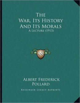 The War, Its History And Its Morals
