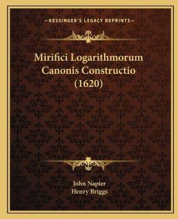 Mirifici Logarithmorum Canonis Constructio (1620)