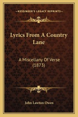 Lyrics From A Country Lane: A Miscellany Of Verse (1873)