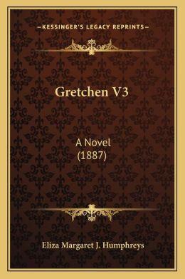 Gretchen V3: A Novel (1887)