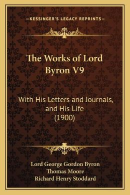 The Works of Lord Byron V9: With His Letters and Journals, and His Life (1900)