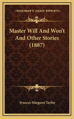 Master Will and Won't and Other Stories (1887)