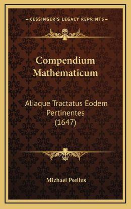 Compendium Mathematicum: Aliaque Tractatus Eodem Pertinentes (1647)