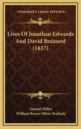 Lives Of Jonathan Edwards And David Brainerd (1837)