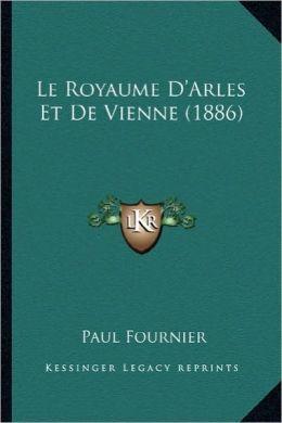 Le Royaume D'Arles Et de Vienne (1886)