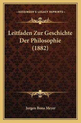 Leitfaden Zur Geschichte Der Philosophie (1882)
