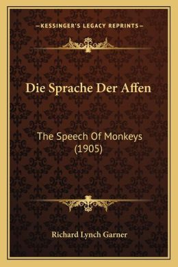 Die Sprache Der Affen: The Speech of Monkeys (1905)