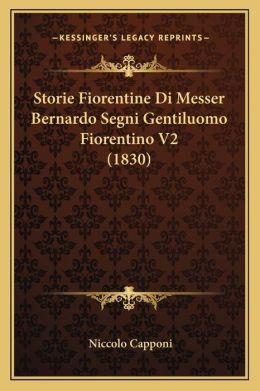 Storie Fiorentine Di Messer Bernardo Segni Gentiluomo Fiorentino V2 (1830)