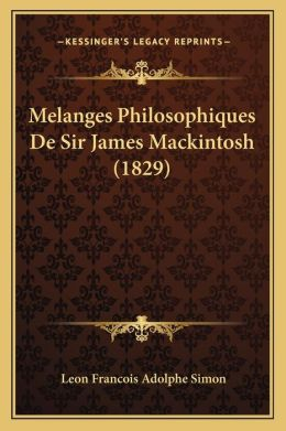 Melanges Philosophiques de Sir James Mackintosh (1829)
