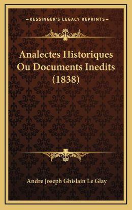 Analectes Historiques Ou Documents Inedits (1838)