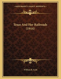 Texas And Her Railroads (1914)