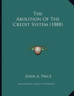 The Abolition Of The Credit System (1888)