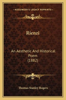 Rienzi: An Aesthetic and Historical Poem (1882)
