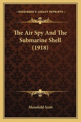 The Air Spy and the Submarine Shell (1918)