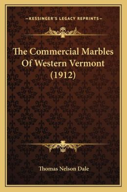 The Commercial Marbles of Western Vermont (1912)
