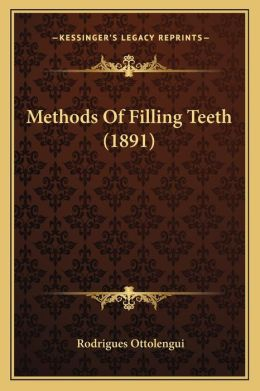 Methods of Filling Teeth (1891)