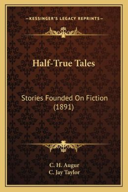 Half-True Tales: Stories Founded on Fiction (1891)