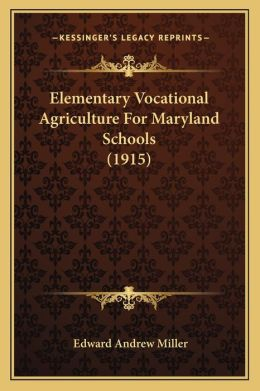 Elementary Vocational Agriculture For Maryland Schools (1915)