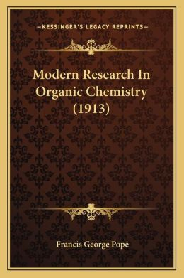 Modern Research In Organic Chemistry (1913)