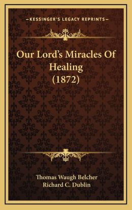 Our Lord's Miracles Of Healing (1872)