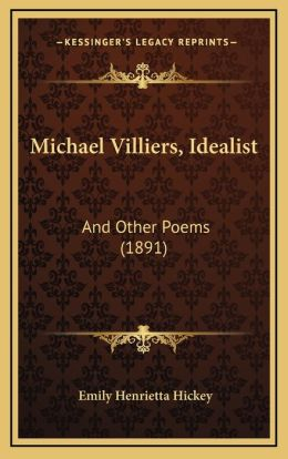 Michael Villiers, Idealist: And Other Poems (1891)