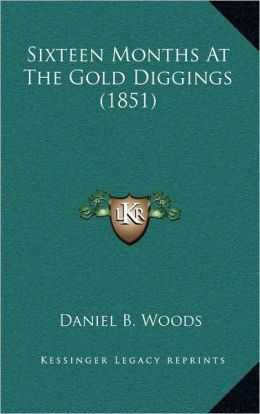 Sixteen Months At The Gold Diggings (1851)