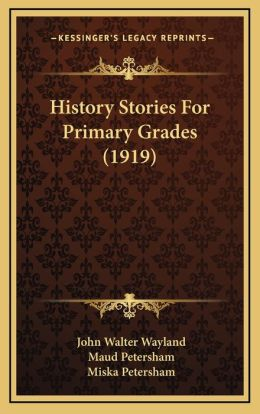 History Stories For Primary Grades (1919)