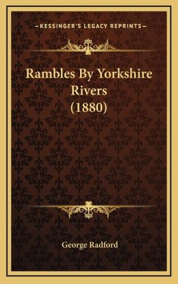 Rambles By Yorkshire Rivers (1880)