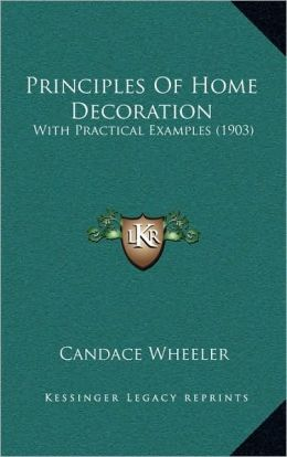 Principles Of Home Decoration: With Practical Examples (1903)
