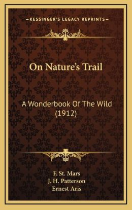 On Nature's Trail: A Wonderbook Of The Wild (1912)