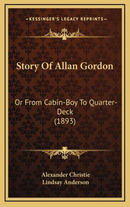 Story Of Allan Gordon: Or From Cabin-Boy To Quarter-Deck (1893)