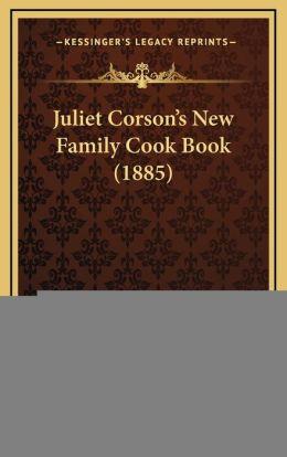 Juliet Corson's New Family Cook Book (1885)