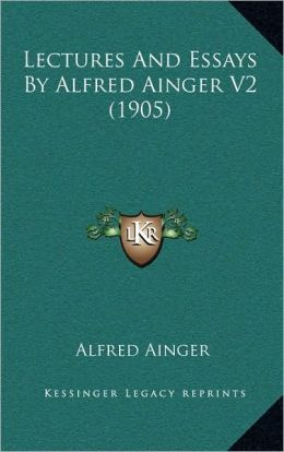 Lectures And Essays By Alfred Ainger V2 (1905)