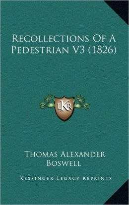 Recollections Of A Pedestrian V3 (1826)