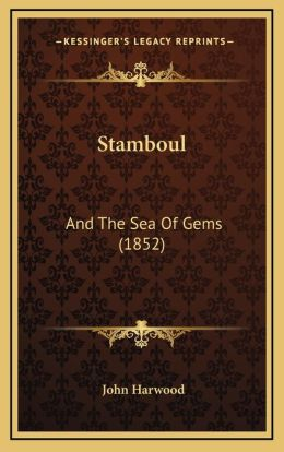 Stamboul: And The Sea Of Gems (1852)