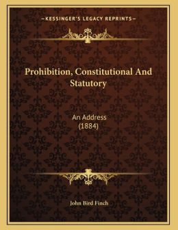 Prohibition, Constitutional And Statutory