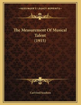 The Measurement Of Musical Talent (1915)
