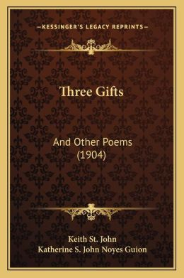 Three Gifts: And Other Poems (1904)