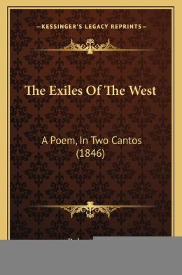 The Exiles Of The West: A Poem, In Two Cantos (1846)