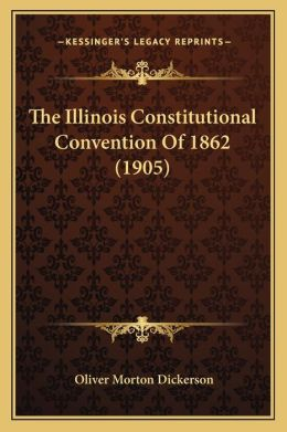 The Illinois Constitutional Convention Of 1862 (1905)
